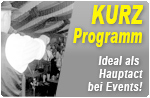 Kurz Programm - Ideal als Hauptact bei Veranstaltungen!